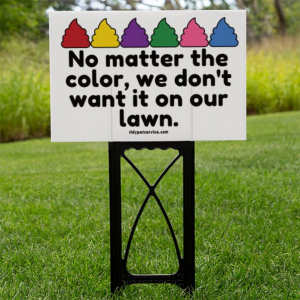 No Matter The Color No Dog Poop Yard Sign