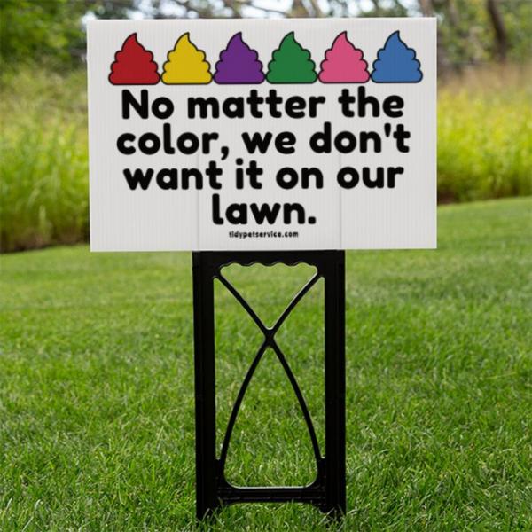 No Matter The Color No Dog Poop Yard Sign